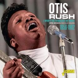 Otis RUSH - I Won't Be...